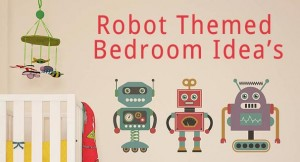 robot themed bedroom ideas