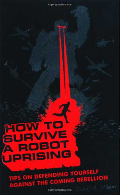 how to survive a robot uprising book